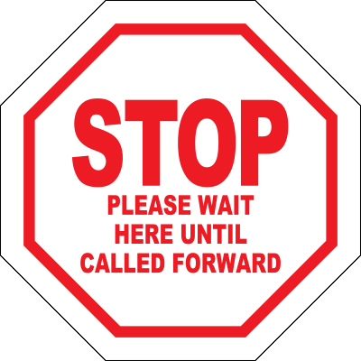 Stop Please Wait Here Until Called Floor Sign