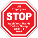Stop All Employees Wash Your Hands Before Going Back To Work Floor Sign