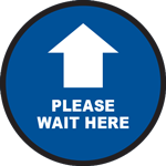 Please Wait Here Arrow Circle Floor Sign