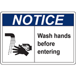 NOTICE WASH HANDS BEFORE ENTERING SIGN
