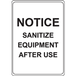 NOTICE SANITIZE EQUIPMENT AFTER USE SIGN