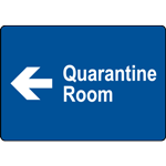 Quarantine Room Left Sign