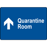 Quarantine Room Straight Sign