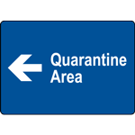 Quarantine Area Left Sign
