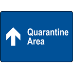 Quarantine Area Straight Sign