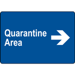Quarantine Area Right Sign
