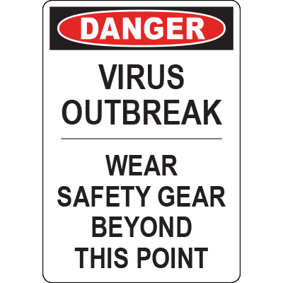 Danger Virus Outbreak Wear Safety Gear Vert Sign
