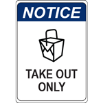 Notice Take Out Only Sign