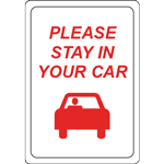 Please Stay in Your Car sign