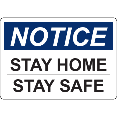 Notice Stay Home Stay Safe Horizontal Sign