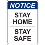 Notice Stay Home Stay Safe Vert Sign