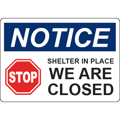 Notice Shelter In Place We Are Closed Horizontal Sign