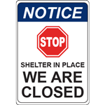 Notice Shelter In Place We Are Closed Vert Sign