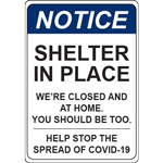 Notice Shelter In Place We`re Closed and At Home Vert Sign