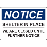 Notice Shelter in Place We Are Closed Until Further Notice Horizontal Sign