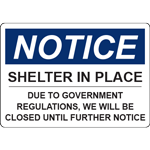 Notice Shelter in Place Due to Government Regulations Closed Until Further Notice Horizontal Sign