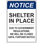 Notice Shelter in Place Due to Government Regulations Closed Until Further Notice Vert Sign