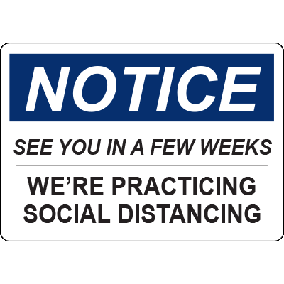 Notice See You in a Few Weeks Social Distancing Horizontal Sign
