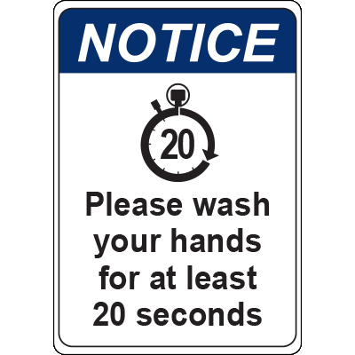 Notice Please Wash Your Hands For at Least 20 Seconds Sign