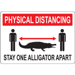 Physical Distancing Stay One Alligator Apart Sign