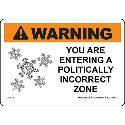 Warning You Are Entering a Politicallly...