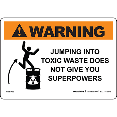 Warning Jumping Into Toxic Waste Does Not...