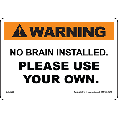 Warning No Brain Installed Please Use...