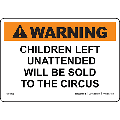 Warning Children Left Unattended Will Be...