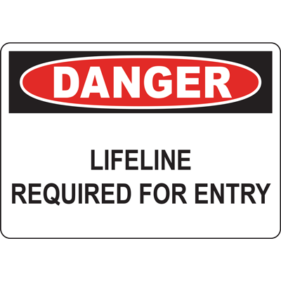 DANGER LIFELINE REQUIRED FOR ENTRY SIGN