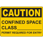 CAUTION CONFINED SPACE CLASS______________ PERMIT REQUIRED FOR ENTRY SIGN