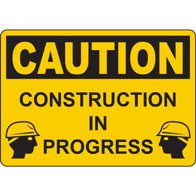 CAUTION CONSTRUCTION IN PROGRESS SIGN
