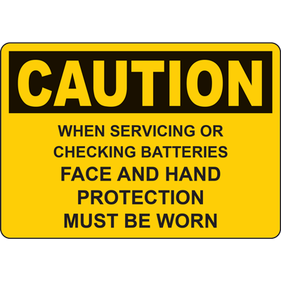 CAUTION WHEN SERVICING OR CHECKING BATTERIES FACE AND HAND PROTECTION MUST BE WORN SIGN