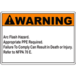 WARNING Arc Flash Hazard Appropriate PPE Required Failure To Comply Can Result in Death or Injury Refer to NFPA 70 E SIGN