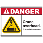 DANGER CRANE OVERHEAD PROCEED WITH CAUTION SIGN