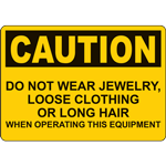 CAUTION CAUTION DO NOT WEAR JEWELRY, LOOSE CLOTHING OR LONG HAIR SIGN