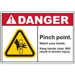 DANGER PINCH POINT WATCH YOUR HANDS KEEP HANDS CLEAR WILL RESULT IN SEVERE INJURY SIGN