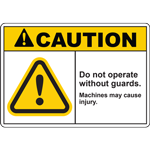 CAUTION DO NOT OPERATE WITHOUT GUARDS MACHINES MAY CAUSE INJURY SIGN