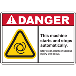DANGER THIS MACHINE STARTS AND STOPS AUTOMATICALLY STAY CLEAR, DEATH OR SERIOUS INJURY WILL OCCUR SIGN