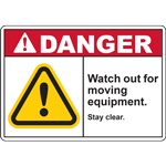 DANGER WATCH OUT FOR MOVING EQUIPMENT STAY CLEAR SIGN