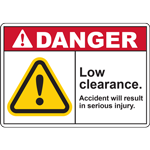 DANGER LOW CLEARANCE ACCIDENT WILL RESULT IN SERIOUS INJURY SIGN