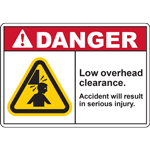 DANGER LOW OVERHEAD CLEARANCE ACCIDENT WILL RESULT IN SERIOUS INJURY SIGN