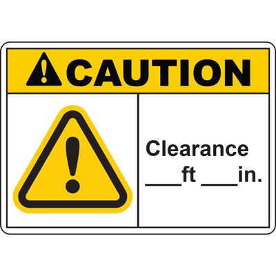 CAUTION CLEARANCE ___FT ___IN SIGN