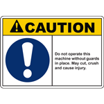 CAUTION DO NOT OPERATE THIS MACHINE WIHTOUT GUARDS INPLACE MAY CUT, CRUSH AND CAUSE INJURY SIGN