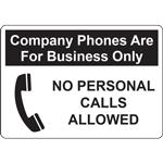 COMPANY PHONES ARE FOR BUSINESS ONLY NO PERSONAL CALLS ALLOWED SIGN