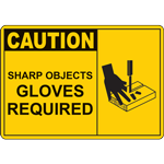 CAUTION SHARP OBJECTS GLOVES REQUIRED SIGN