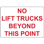 NO LIFT TRUCKS BEYOND THIS POINT SIGN