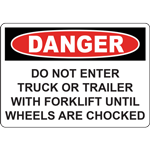 DANGER DO NOT ENTER TRUCK OR TRAILER WITH FORKLIFT UNTIL WHEELS ARE CHOCKED SIGN