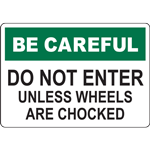 BE CAREFUL DO NOT ENTER UNLESS WHEELS ARE CHOCKED SIGN