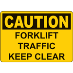 CAUTION FORKLIFT TRAFFIC KEEP CLEAR SIGN