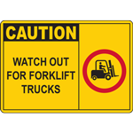 CAUTION WATCH OUT FOR FORKLIFT TRUCKS SIGN